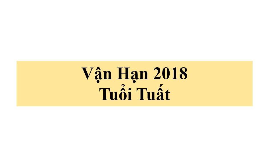NGƯỜI TUỔI TUẤT 2018 SẼ ĐƯỢC GÌ?