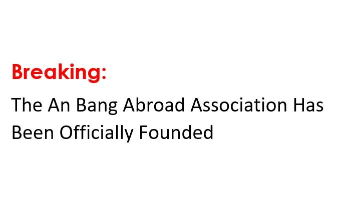 Breaking: The An Bang Abroad Association Has Been Officially Founded