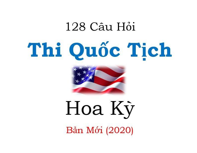 128 Câu Hỏi Mới – Thi Quốc Tịch Hoa Kỳ