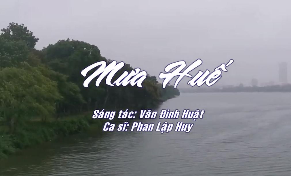 Nhạc: Mưa Huế – sáng tác Văn Đình Huật