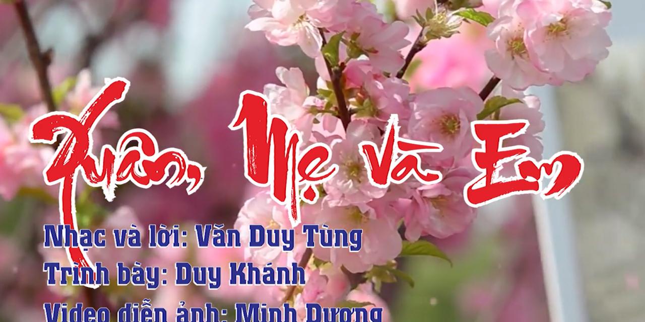 Văn Duy Tùng: Xuân Mẹ Và Em