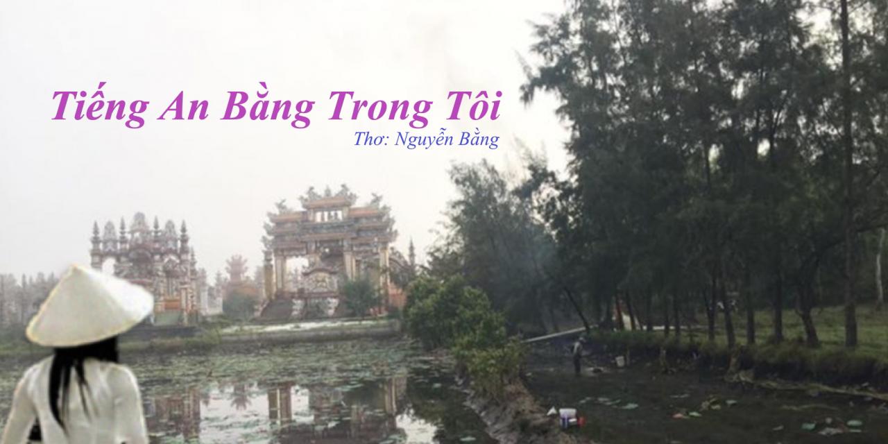 Thơ Nguyễn Bằng: TIẾNG AN BẰNG TRONG TÔI