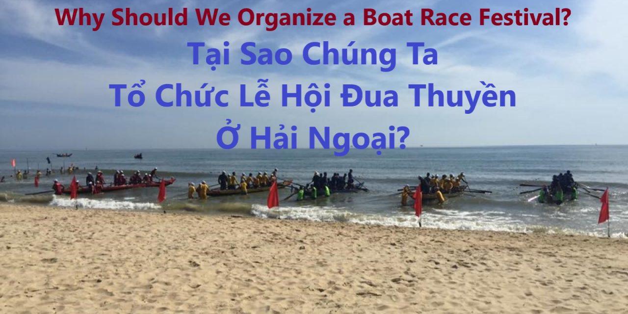 Why Should We Organize a Boat Race Festival?  Tại Sao Chúng Ta Tổ Chức Lễ Hội Đua Thuyền Ở Hải Ngoại?